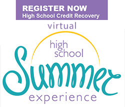Register now - High school credit recovery and acceleration opportunities. High School Summer Experience! Session 1 (1st Semester Classes) May 30 - June 13. Session 2 (2nd Semester Classes) June 14 - June 28. All classes are Monday - Friday, 8 a.m. - 2 p.m.