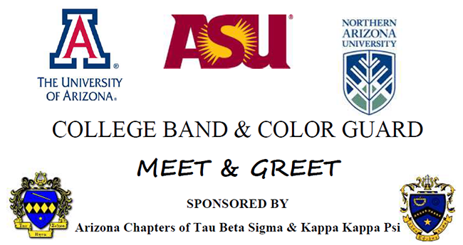 UofA, ASU, NAU. College Band & Color Guard Meet and Greet. Sponsored by Arizona Chapter of Tau Beta Sigma & Kappa Kappa Psi.