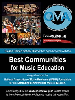 Tucson Unified School District has been honored with the Best Communities for Music Education designation from the National Association of Music Merchants (NAMM) Foundation for its outstanding commitment to music education. Acknowledged for the third consecutive year, Tucson Unified is the only school district in Arizona to receive this recognition.