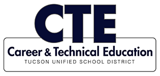 CTE - Career and Technical Education - Career Driven Education at Tucson Unified School District
