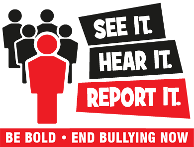 See it. Hear it. Report it. Be bold. End bullying now. - Icon with red and black bold figures.