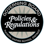 Governing Board Policies and Regulations - Tucson Unified School District