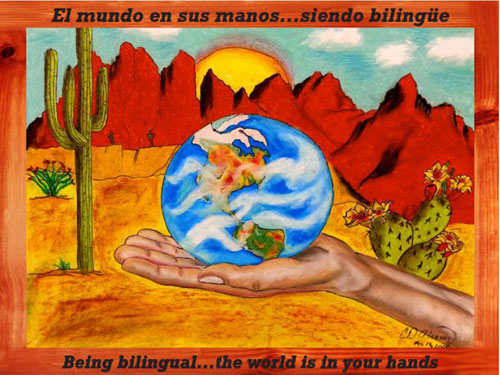 Image of hand holding the world in the desert with text: El mundo en sus manos...siendo bilingue.  Being bilingual...the world is in your hands.